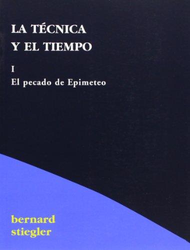9788495786265: TECNICA Y EL TIEMPO I, LA. EL PECADO DEEPIMETEO