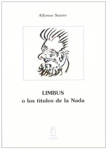 9788495786333: Limbus o los titulos de la nada (Articulos y Ensayo A. Sastre)