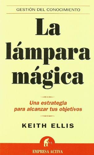 9788495787002: LA Lampara Magica: Como Definir Objetivos : Para Las Personas Que Detestan Definir Objetivos