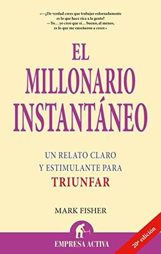 9788495787088: El millonario instantaneo (Spanish Edition)