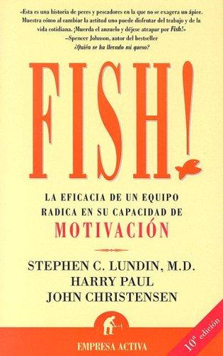 9788495787118: Fish!: la eficacia de un equipo radica en su capacidad de motivación