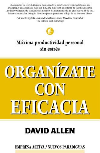 Organizate Con Eficacia / Getting Things Done (Spanish Edition): Allen, David
