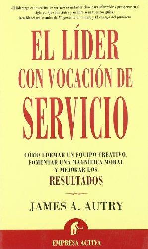 El líder con vocación de servicio (Spanish: Autry, James