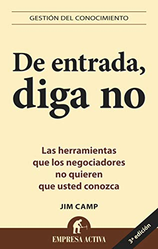 9788495787521: De Entrada, Diga No / Start With No: The Negotiating Tools That the Pros Don't Want You to Know: The Negotiating Tools That the Pros Don't Want You to Know (Spanish Edition)