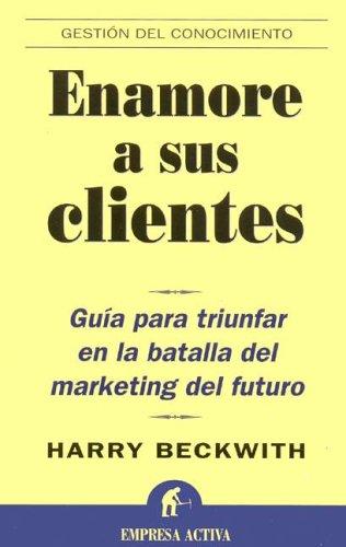 9788495787651: Enamore a Sus Clientes/what Clients Love (Spanish Edition)