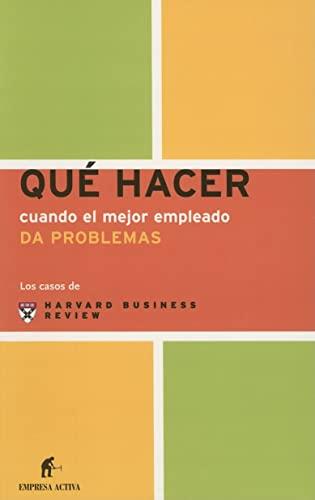 9788495787712: Que Hacer Cuando El Mejor Empleado Da Problemas / Management Dilemmas, When Good People.. (Spanish Edition)