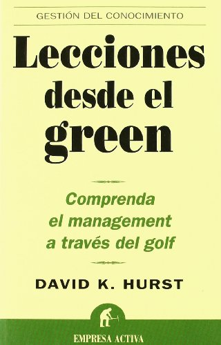 Lecciones desde el green (Spanish Edition) (8495787768) by David Hurst