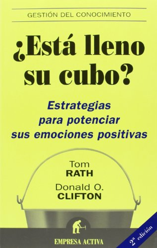 9788495787873: Esta Lleno Su Cubo?/ How Full Is Your Bucket?: Estrategias para Potenciar sus Emociones Positivas / Positive Strategies for Work and Life (Spanish Edition)