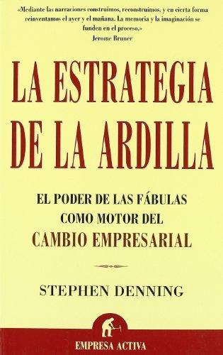LA ESTRATEGIA DE LA ARDILLA: Stephen Denning