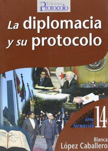 9788495789228: La diplomacia y su protocolo (R) (2006) -PLEASE ASK IF AVAILABLE BEFORE ORDERING-