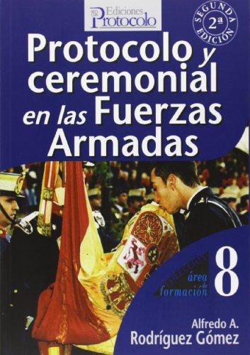 Protocolo y ceremonial en las Fuerzas Armadas: Rodr�guez G�mez, Alfredo