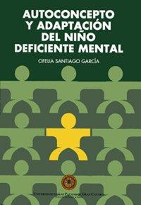 9788495792655: Autoconcepto y adaptación del niño deficiente mental (Monografía)