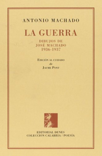9788495802880: Guerra, la. dibujos de José machado 1936-1937