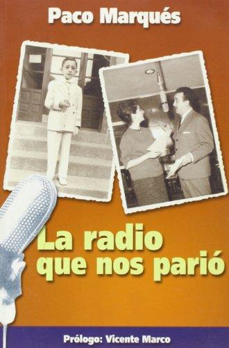 9788495803054: LA RADIO QUE NOS PARIO