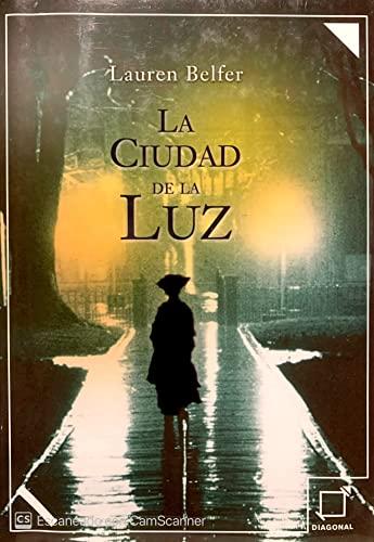 La Ciudad de La Luz (Spanish Edition) (849580882X) by Belfer, Lauren