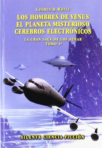 9788495820303: Los hombres de Venus. El planeta misterioso. Cerebros electrónicos