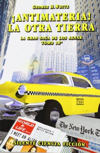 9788495820426: ¡ANTIMATERIA! LA OTRA TIERRA (LA GRAN SAGA DE LOS AZNAR, 18)