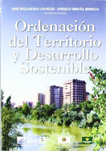 9788495823786: Ordenación del Territorio y Desarrollo Sostenible : Seminario Iberoamericano celebrado del 26 al 28 de marzo de 2003 en Valladolid