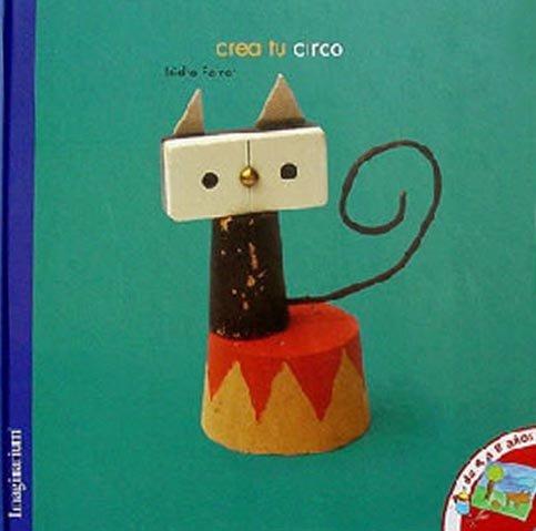 Crea tu circo - Ferrer Soria, Isidro