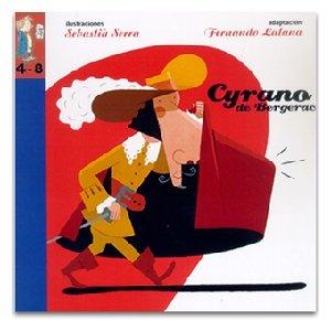 Cyrano de Bergerac - Fernando Lalana (Adaptacion) Y Sebastia Serra (Ilustraciones)
