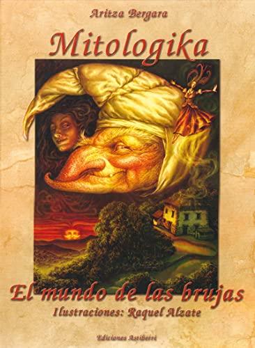 Mitologika, El mundo de las brujas (Paperback): Raquel Alzate