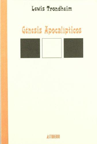 9788495825391: Genesis Apocalipticos (LECTURAS COMPULSIVAS)