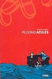 9788495825575: Pildoras azules/ Blue Pills (Spanish Edition)