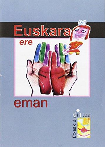9788495827951: Eukara Ere Eman, Pueden Ser Bilingues - Zeuk Guzu Giltza