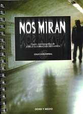 NOS MIRAN: GOMEZ CARMELO/BOLLAIN ICIAR/CHINI