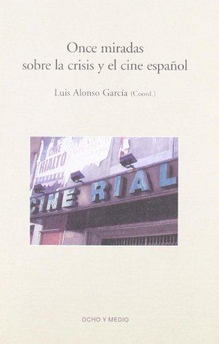 Once Miradas Sobre Crisis Cine Es (Fahrenheit: Alonso García, Luis