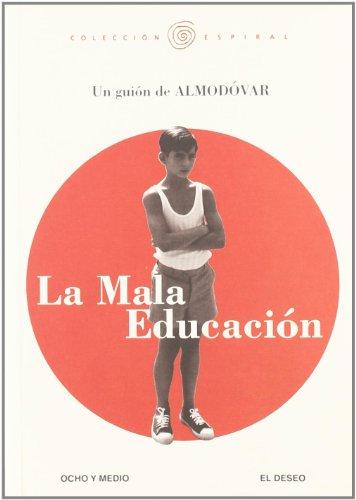 LA MALA EDUCACION: UN GUION DE ALMODOVAR: Almodovar, Pedro