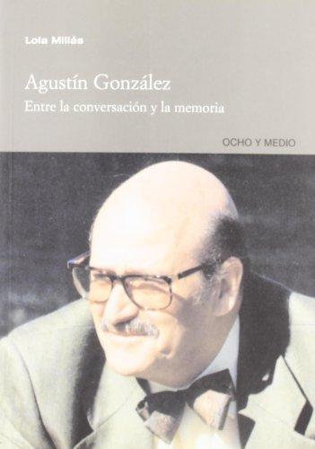 9788495839947: Agustin Gonzalez Entre La Convers (Cautivos del Mal)