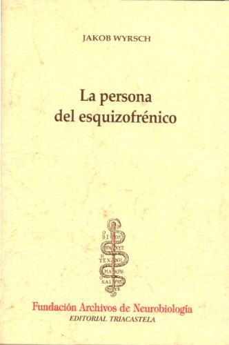 9788495840004: 08. La persona del esquizofrénico, Estudios sobre clínica, psicología y modalidad existencial