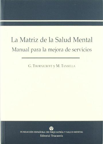 9788495840196: 6. La Matriz de la Salud Mental. Manual para la mejora de servicios