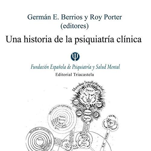 9788495840714: Una historia de la psiquiatría clínica