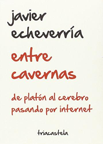 9788495840844: ENTRE CAVERNAS DE PLATON AL CEREBRO PASANDO POR INTERNET