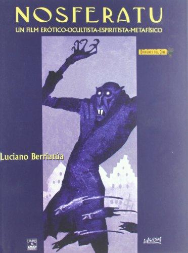 Nosferatu : un film erótico-ocultista-espiritista-metafísico: Luciano Berriatúa ...