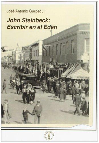 JOHN STEINBECK: ESCRIBIR EN EL EDEN: GURPEGUI, JOSE ANTONIO