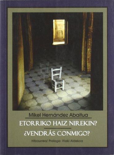 9788495855923: Etorriko Haiz Nirekin? = ¿Vendrás conmigo? (Biblioteca Vasca Bilingüe)