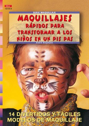 Maquillajes Rapidos Para Transformar a Los Ninos: Stegmann, Andre