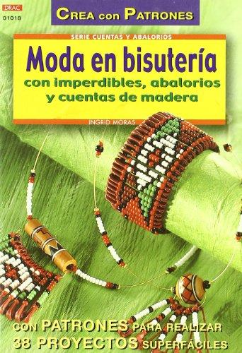 9788495873743: Serie Abalorios nº 18. MODA EN BISUTERÍA CON IMPERDIBLES, ABALORIOS Y CUENTAS DE MADERA