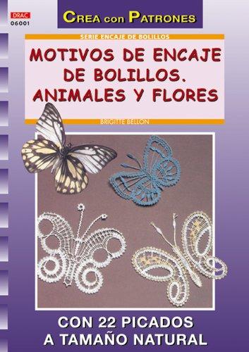 9788495873811: Serie Encaje de Bolillos nº 1. MOTIVOS DE ENCAJE DE BOLILLOS. ANIMALES Y FLORES (Crea Con Patrones)