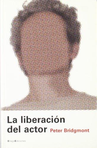 9788495881144: La Liberacion del Actor