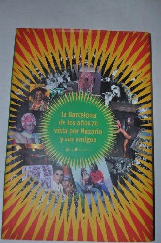 La Barcelona a de los a?os 70 vista por Nazario y sus amigos: Nazario