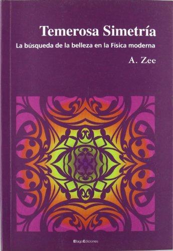 9788495881496: Temerosa simetría : la búsqueda de la belleza en la física moderna (LAS ISLAS)