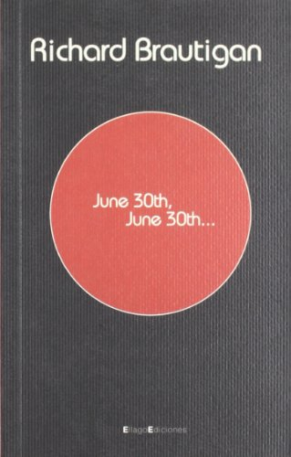 June 30th., June 30th.: Brautigan, Richard