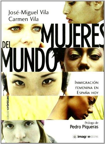 9788495882776: Mujeres del Mundo: Inmigracion Femenina En Espa~na Hoy (Spanish Edition)