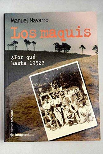 9788495882943: Los maquis ¿por que hasta 1952?