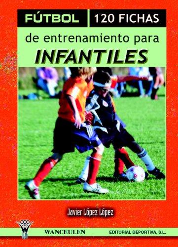9788495883018: Fútbol: 120 Fichas De Entrenamiento Para Infantiles