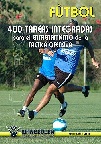 9788495883056: 400 Tareas Para El Entrenamiento De La Táctica Ofensiva